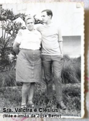 Sra. Valcira e Clésius (Mãe e Irmão de José Berto)